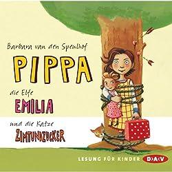 Pippa, die Elfe Emilia und die Katze Zimtundzucker (Pippa & die Elfe Emilia 1)