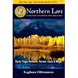 Northern Lore: A Field Guide To The Northern Mind, Body & Spirit