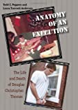 Anatomy of an Execution, Todd C. Peppers and Laura Trevvett Anderson, 1555537138