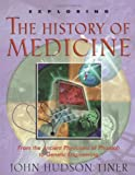 Exploring the History of Medicine, John H. Tiner, 0890512485