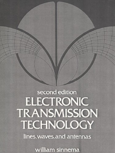 Electronic Transmission Technology: Lines, Waves, and Antennas (2nd Edition)
