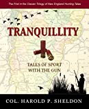 img - for Tranquillity: Tales of Sport with Guns (Tranquillity Series) (Volume 1) book / textbook / text book