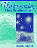 img - for Understanding Close Relationships by Susan S. Hendrick (2003-04-12) book / textbook / text book