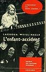 L'enfant-accident. par Lagroua Weill-Hallé