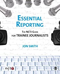 Essential Reporting: The NCTJ Guide for Trainee Journalists