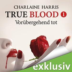 Vorübergehend tot (True Blood 1) Hörbuch
