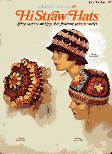 Hi Straw Hats Nine Costume-making Face Flattering Styles to Crochet