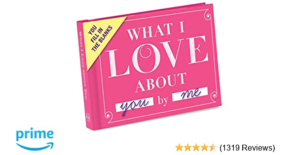 Amazon com: Knock Knock What I Love about You Fill in the Love Book