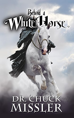 Behold a White Horse: The Coming World Leader: The Coming World Leader