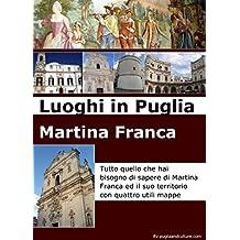 Luoghi in Puglia: Martina Franca (Italian Edition)