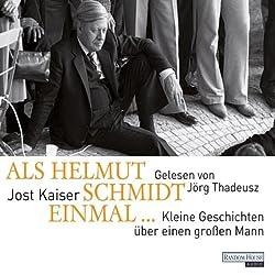 Als Helmut Schmidt einmal...