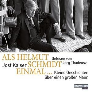 Als Helmut Schmidt einmal... Hörbuch