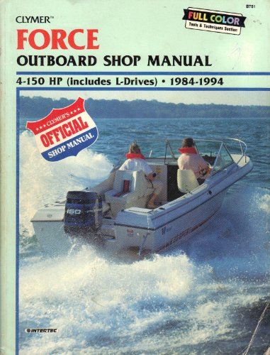 (Clymer Force Outboard Shop Manual: 4-150 Hp (Includes L-Drives 1984-1994))