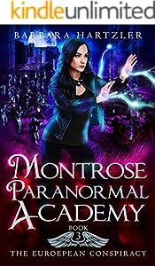 Montrose Paranormal Academy, Book 3: The European Conspiracy: A Young Adult Urban Fantasy Academy Novel