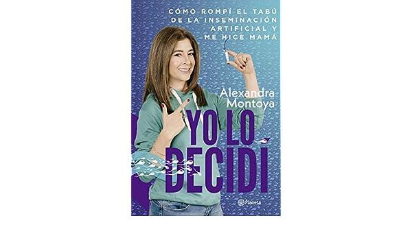 Amazon.com: Yo lo decidí (Spanish Edition) eBook: Alexandra Montoya: Kindle Store