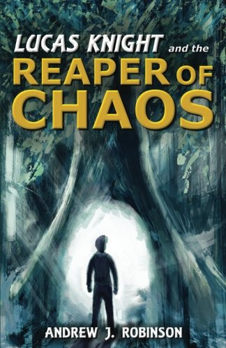 Lucas Knight and the Reaper of Chaos (Volume 1)