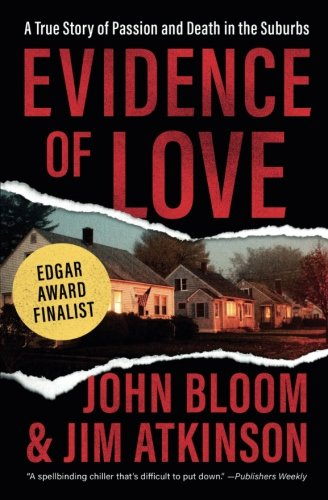 Evidence of Love: A True Story of Passion and Death in the Suburbs (Best Selling Love Stories 2019)