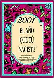 2001 EL AÑO QUE TU NACISTE (El año que tú naciste): Amazon