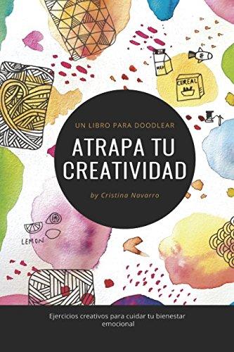 ATRAPA TU CREATIVIDAD: Un libro para Doodlear (Spanish Edition)