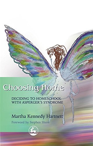 Choosing Home: Deciding to Homeschool with Asperger's Syndrome