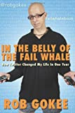 In the Belly of the Fail Whale, Rob Gokee, 1449931316