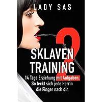 Sklaventraining 2: Domina Lady Sas erzieht dich noch intensiver