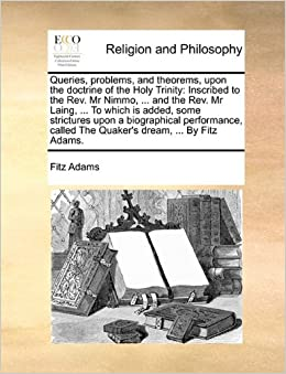 Queries, problems, and theorems, upon the doctrine of the