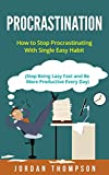 img - for Procrastination: How to Stop Procrastinating With Single Easy Habit (Stop Being Lazy Fast and Be More Productive Every Day) (Beat Procrastination, Productive Habits, Overcome Bad Habits Book 1) book / textbook / text book