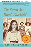 The Streets Are Paved with Gold, Fran Weissenberg, 0595219853