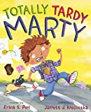 Totally Tardy Marty