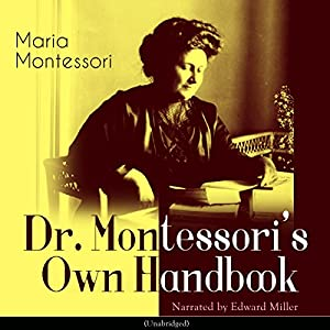 Dr. Montessori's Own Handbook Audiobook