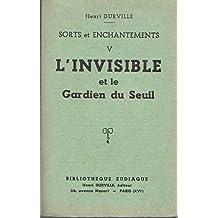 Sorts et enchantements.V- L'invisible et le Gardien du Seuil.