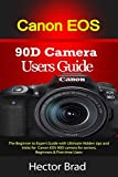 Canon EOS 90D Camera Users Guide: The Beginner to