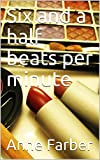 img - for Six and a half beats per minute book / textbook / text book