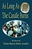 img - for As Long As The Candle Burns: A Memoir Of Encouragement To Fulfill Your Potential by Chana Bunim Rubin Ausubel (2015-09-01) book / textbook / text book