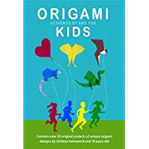 Origami Kids: 32 Projects Designed by and for Kids