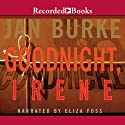 Goodnight, Irene: An Irene Kelly Novel Audiobook by Jan Burke Narrated by Eliza Foss