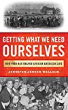 """Jennifer Jensen Wallach, """"What We Need Ourselves: How Food Has Shaped African American Life"""" (Rowman and Littlefield, 2019)"""