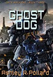Ghost Dog: Military Science Fiction Across a Holographic Multiverse (Gate Walkers Book 3)