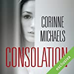 Consolation (The consolation duet 1) | Corinne Michaels