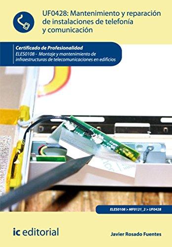 Descargar Libro Mantenimiento Y Reparación De Instalaciones De Telefonía Y Comunicación. Eles0108 Javier Rosado Fuentes