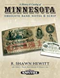 A History and Catalog of Minnesota Obsolete Bank Notes and Scrip, R. Shawn Hewitt, 0971082146