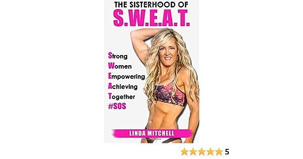 The Sisterhood of S.W.E.A.T.: Strong Women Empowering ...