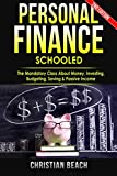 Personal Finance: Schooled - The Mandatory Class About Money, Investing, Budgeting, Saving & Passive Income