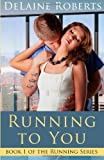 Running to You, DeLaine Roberts, 1484835336