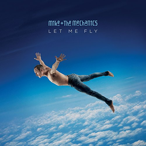 Mike + The Mechanics - Let Me Fly (2017) [WEB FLAC] Download