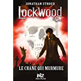Lockwood & Co - tome 2 : Le crâne qui murmure (French Edition)