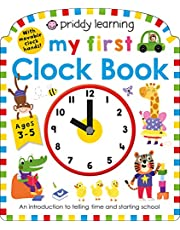 Priddy Learning: My First Clock Book: An Introduction to Telling Time and Starting School