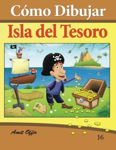 Descargar Libro Cómo Dibujar Comics: Isla Del Tesoro: Libros De Dibujo: Volume 16 Amit Offir