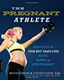 The Pregnant Athlete, Brandi Dion and Steven Dion, 0738217263